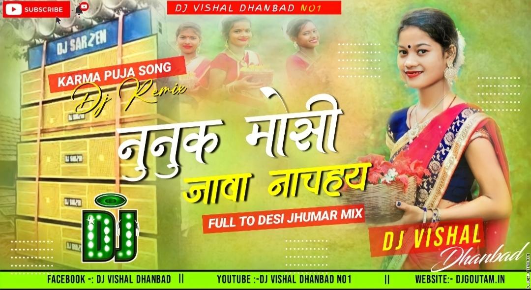 Nunuk Mosi jawa Nachaha(Mosla Kuta Mix)DjVishal Dhanbad.mp3
