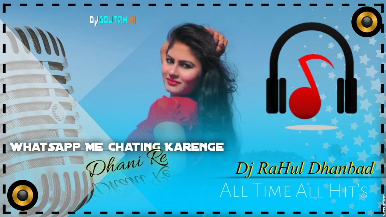 Whatsapp Me Chating Karenge [New Dehati Style Mix] Dj RaHul Dhanbad.mp3