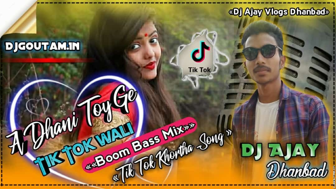 A Dhani Toy Ge TikTok Wali Boom Bass Mix By Dj Ajay Dhanbad[DjGouTam.IN].mp3
