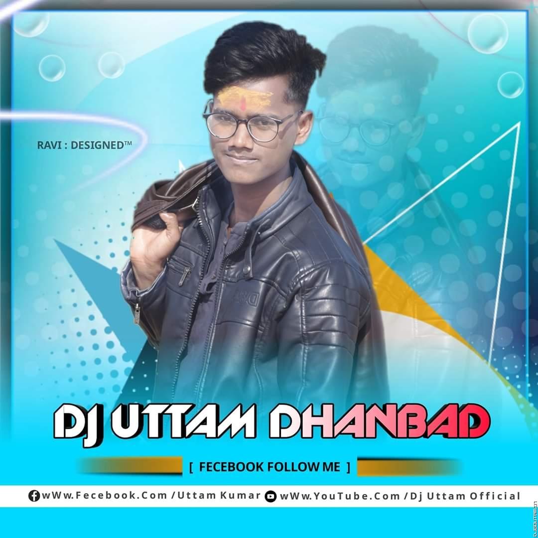 Bomb Baroode Tor Gharek Khapda Hilay Debo -- Full 2 Jharkhandi Jhumar Style Mix -- Dj Uttam Dhanbad.mp3
