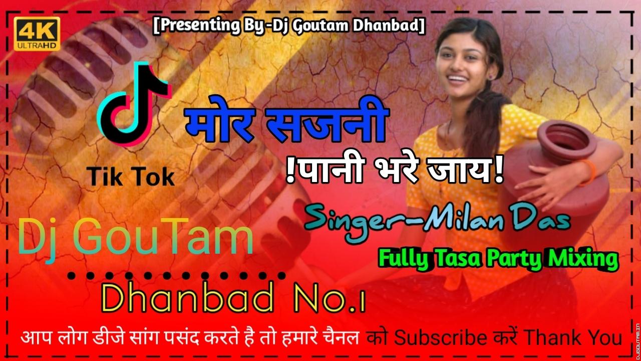 Mor Sajni Pani Bhare Jay[Tasa Party Mix]Dj GouTam Dhanbad.mp3