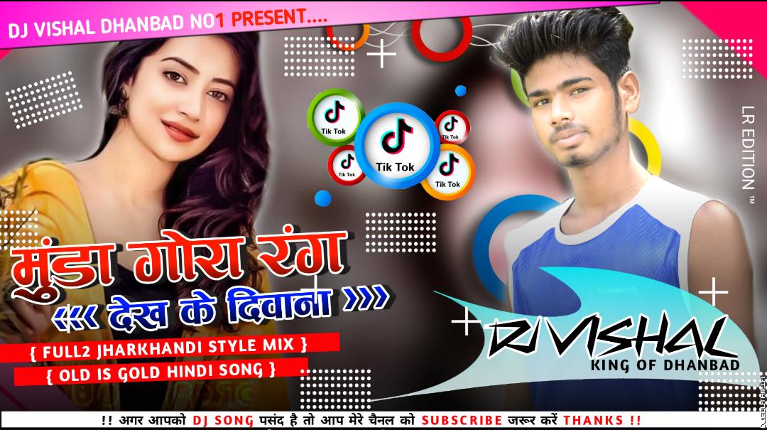 Munda Gora Rang_( Jharkhandi Style Mix ) By DjVishal Dhanbad.mp3