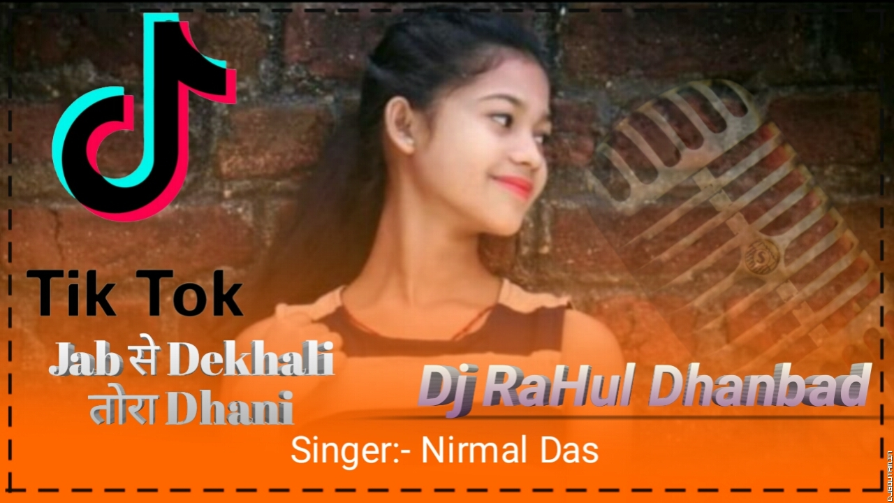 Jab Se Dekhali Tora Dhani[Nirmal Das Khortha Hit Song]Dj RaHul Dhanbad.mp3