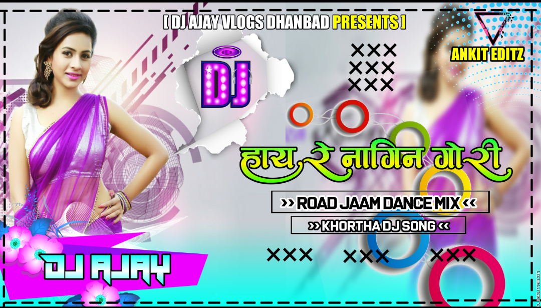 Hay Re Nagin Gori -Road Jaam Dance Mix By Dj Ajay Dhanbad.mp3
