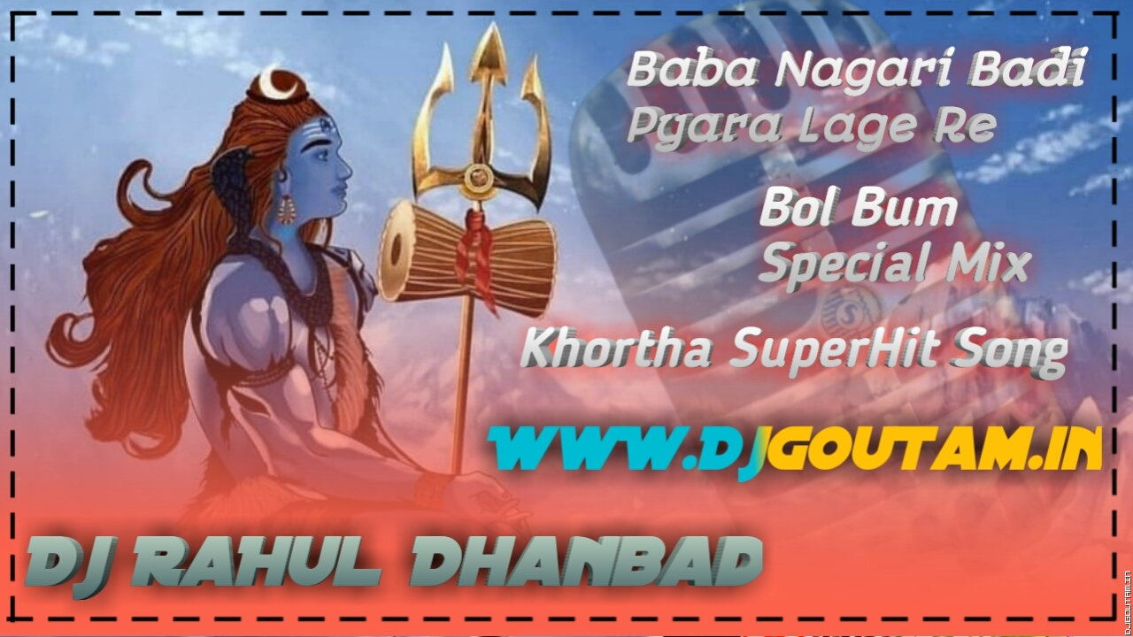 Baba Nagari Badi Pyara Lagay Re[Khortha Bol Bum Hit Song]Dj RaHul Dhanbad.mp3