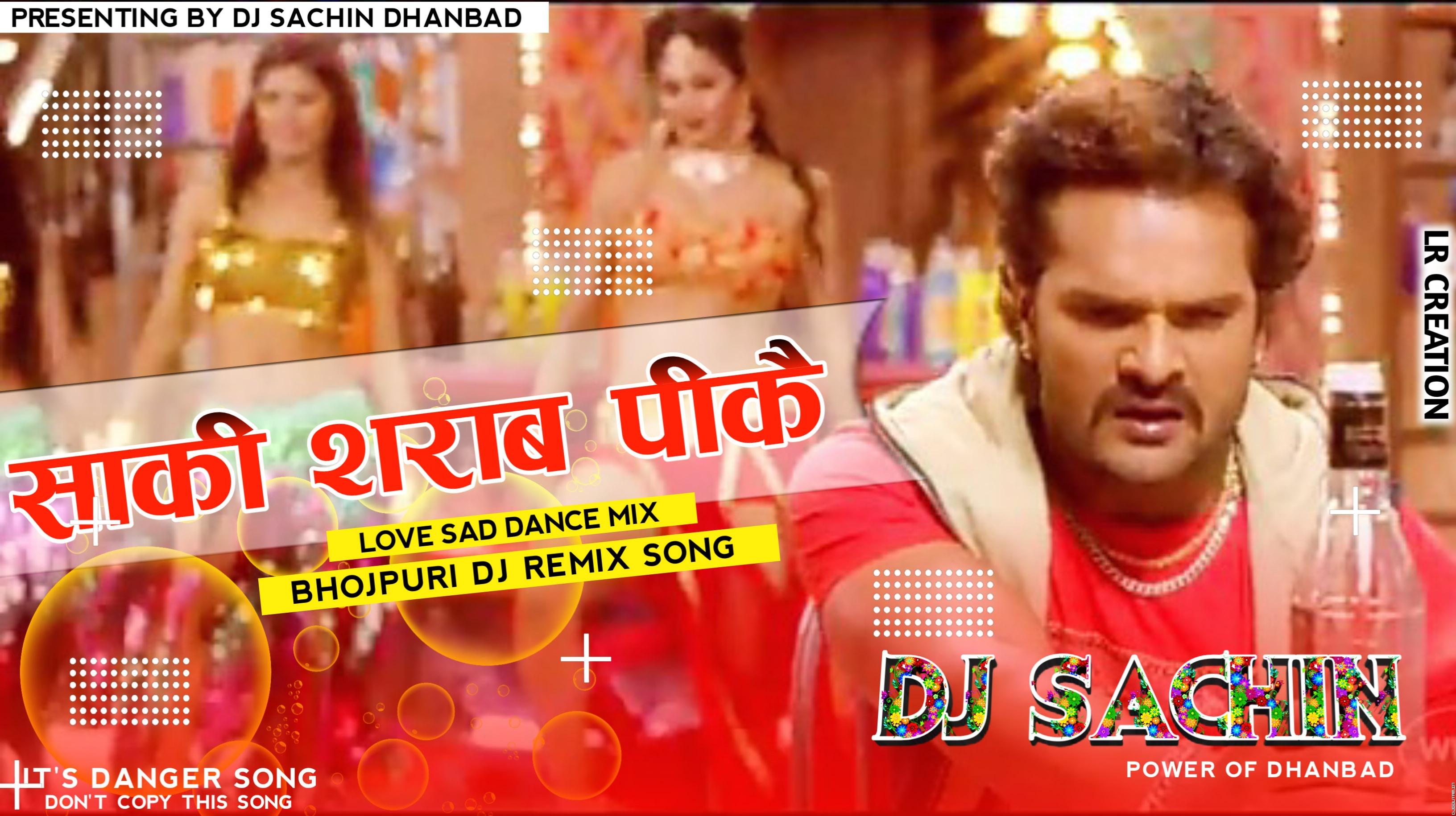 Saqi Sharab Pi Ke_Love Sad Dance Mix_By Dj Sachin Dhanbad.mp3