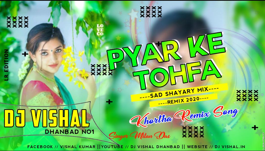 Pyar Ke Tofa Toy Kahe Todi Dele Ge êSinger - Milan Das ê Khortha Sad Shayri Mixê DjVishal Dhanbad.mp3