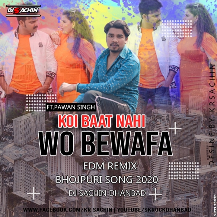 Koi Baat Nahi Wo Bewafa_EDM Remix_By Dj Sachin Dhanbad.mp3