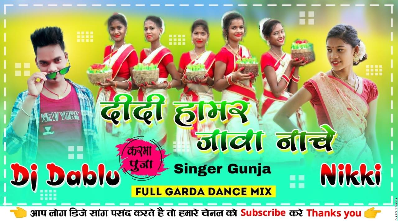 Didi Hamar Jawa Nache[Dehati Jhumar Dance Mix] Dj Dablu Dhanbad.mp3