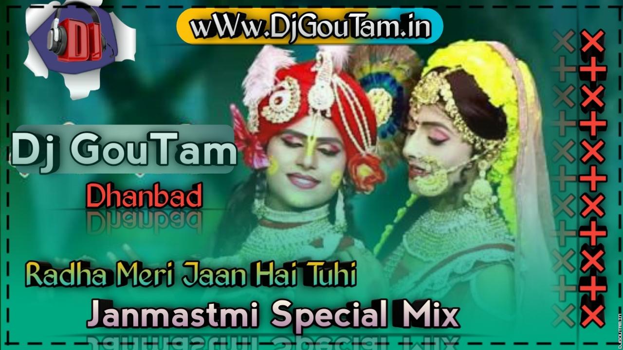 Radha_Meri_Jaan_Hai_Tu_Hi_(Janmastmi_Special_Mix)_Dj_GouTam_Dhanbad.mp3