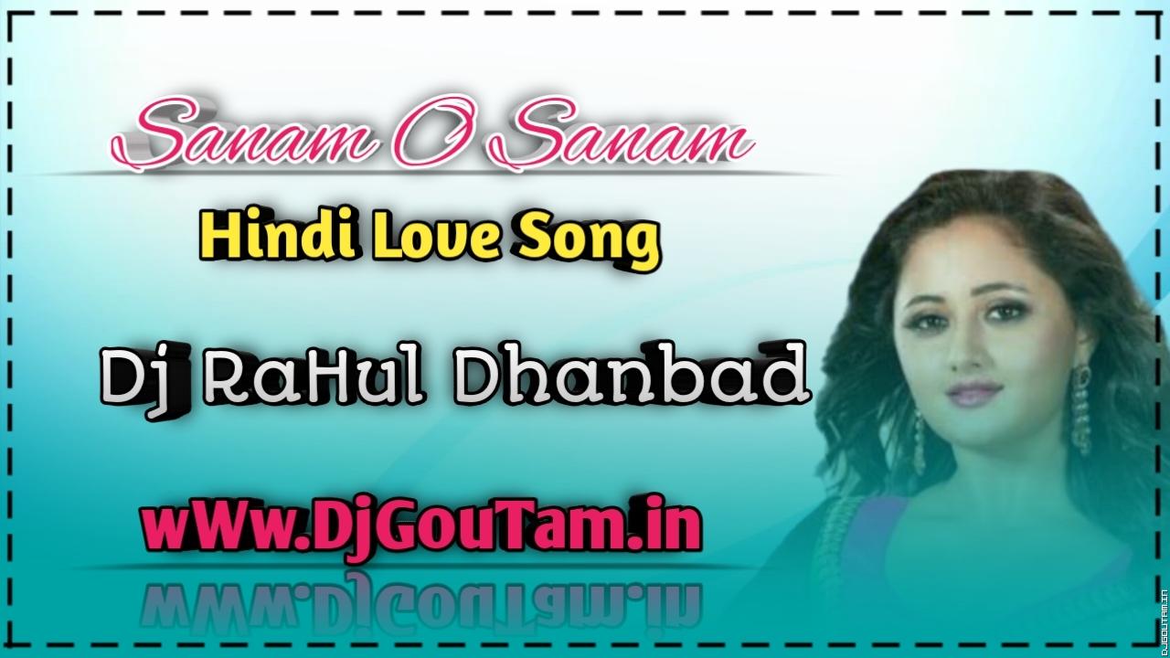 Sanam O Sanam[Hindi Love Song]Dj RaHul Dhanbad.mp3