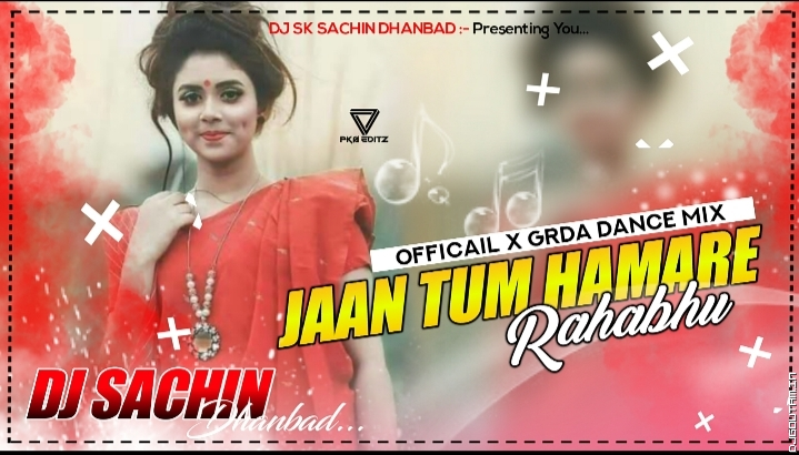 Jaan Tu Hamare Rahabu_Official Grda Dance Mix_By Dj Sachin Dhanbad.mp3