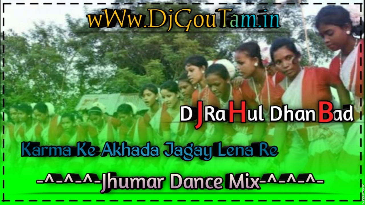Karma Ke Akhada Jagay Lena[Jhumar Dance Mix] Dj RaHul Dhanbad.mp3