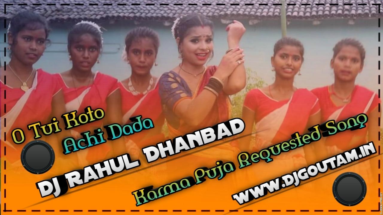 O Tui Koto Dhure Aachi Dada[ Karma Puja Bangla Geet Requested Song] Dj RaHul Dhanbad.mp3