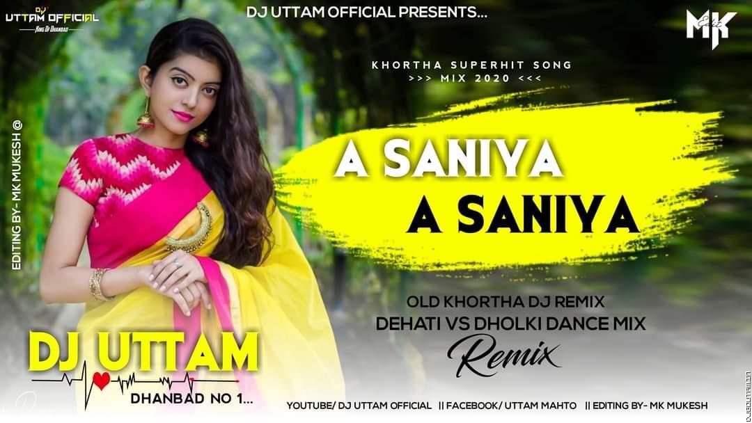 A Saniya A Saniya Old Khortha Dj Remix Dehati Vs Dholki Dance Mix Dj Uttam Dhanbad.mp3