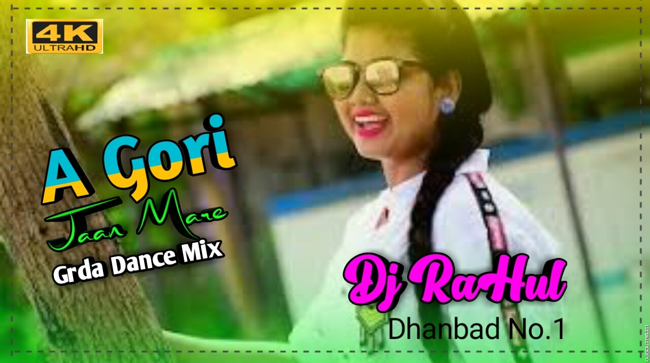 A Gori Jaan Mare[Old Is Gold Vs Garda Dance Mix]Dj RaHul Dhanbad.mp3