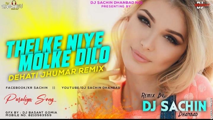 Thelke Niye Molke Dilo_Dehati Jhumar Mix_By Dj Sachin Dhanbad.mp3