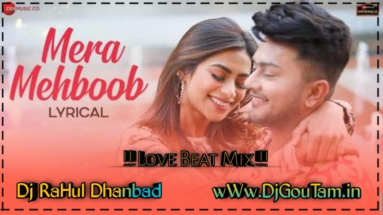 Mera Mehboob Kisi Or Da [Love Beat Mix] Dj RaHul Dhanbad.mp3