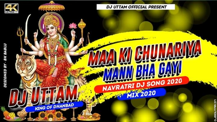 Maa Ki Chunariya Man Bha Gaye Navratri Dj Song 2020 Dj Uttam Dhanbad.mp3