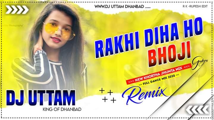 Rakhi Diha Ho Bhoji Old Khortha Dj Song  Singer- Satish Das Fully Dance + Specker Check Mix Dj Uttam Dhanbad.mp3