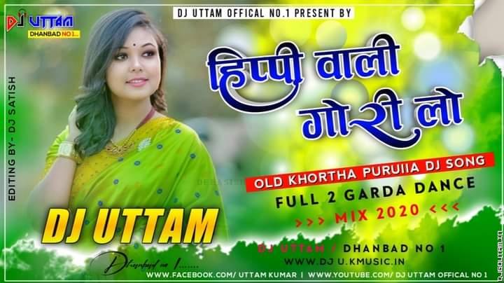 Hippi Wali Gori Lo New Khortha Purulia Dj Song Dance Mix Dj Uttam Dhanbad.mp3