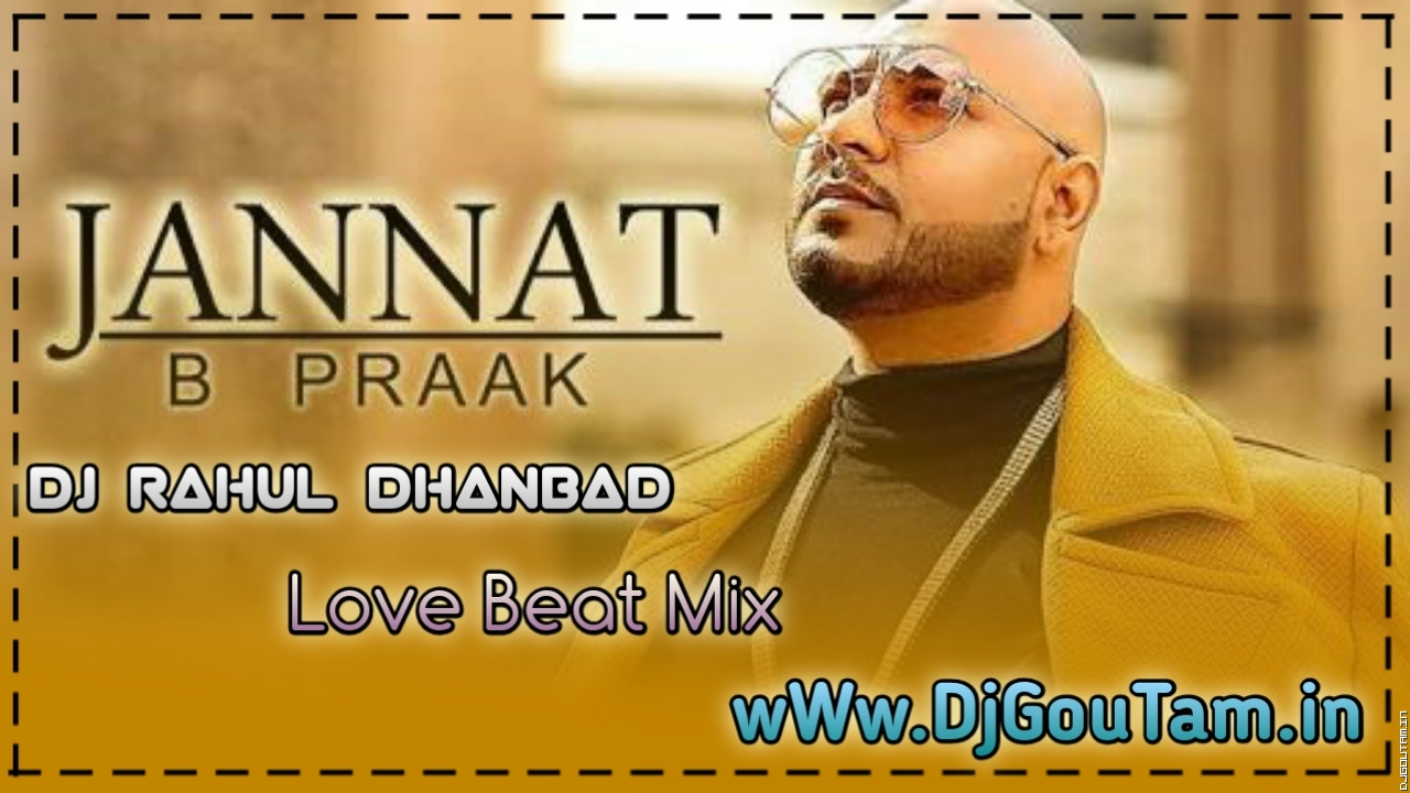 Tera Hasna Vi Jannat Hai[Love Beat Mix]Dj RaHul Dhanbad.mp3