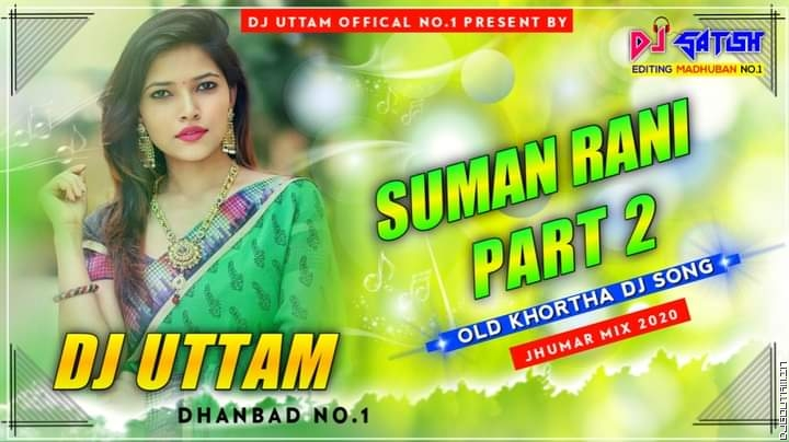 Suman Rani Part 2 Old Khortha Dj Song  Jhumar Mix Dj Uttam Dhanbad.mp3