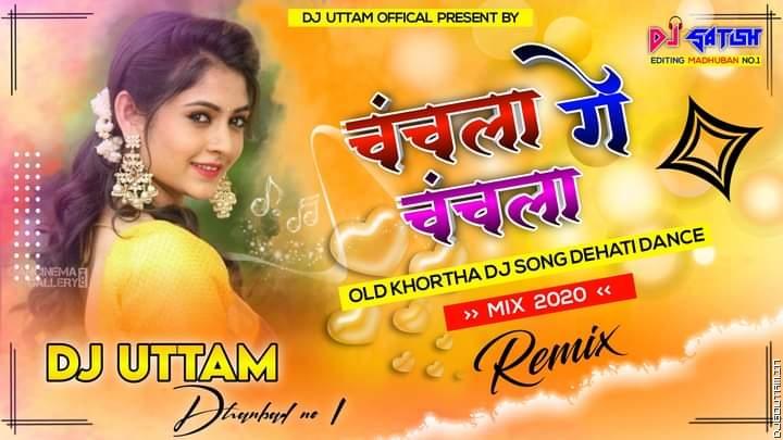 Chanchala Ge Chanchala ( Dehati Mix ) Dj Uttam Dhanbad.mp3