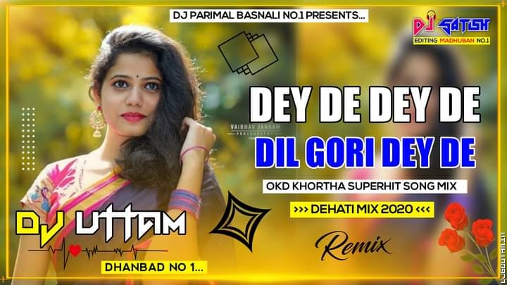 Dey De Dey De Dil Gori Dey De Old Khortha Superhit Songs Dehati Mix Dj Uttam Dhanbad.mp3