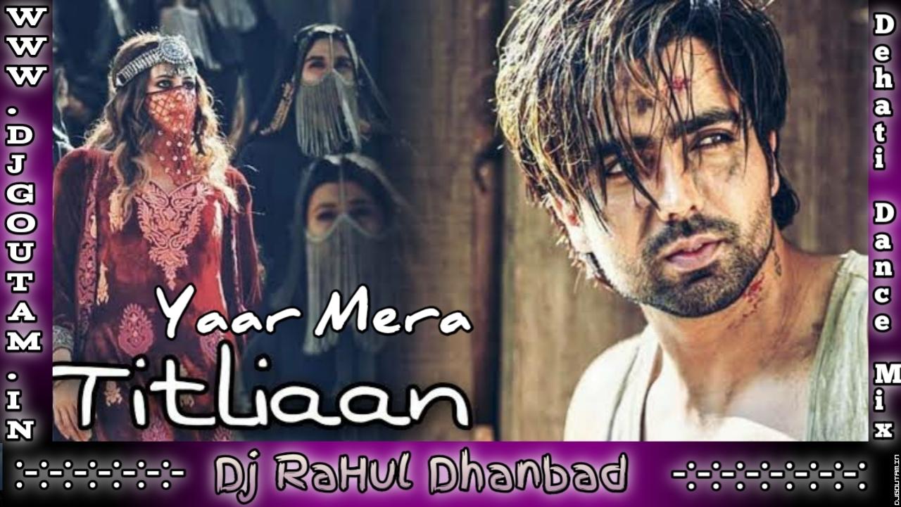 Yaar Mera Titliaan Warga[Lover Demanded Song] Dj RaHul Dhanbad.mp3