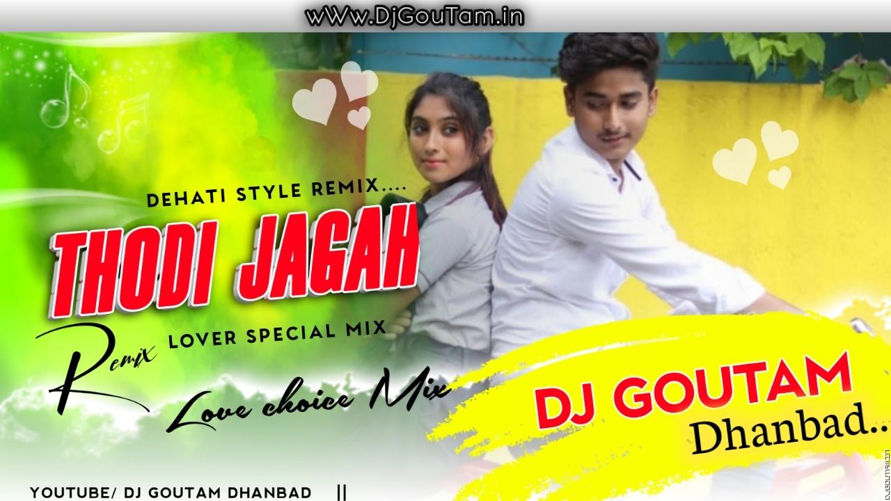 Thodi Jagh De De Mujhe [Crazy Dehati Mix] Dj GouTam Dhanbad.mp3