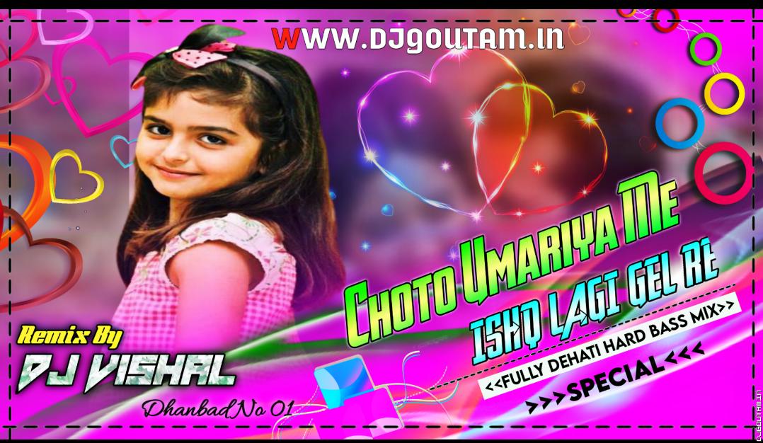 Choto Umariya Me Singer-Satish(Hard-Power-Vs-Fully-Dance)Mix DjVishal Dhanbad.mp3