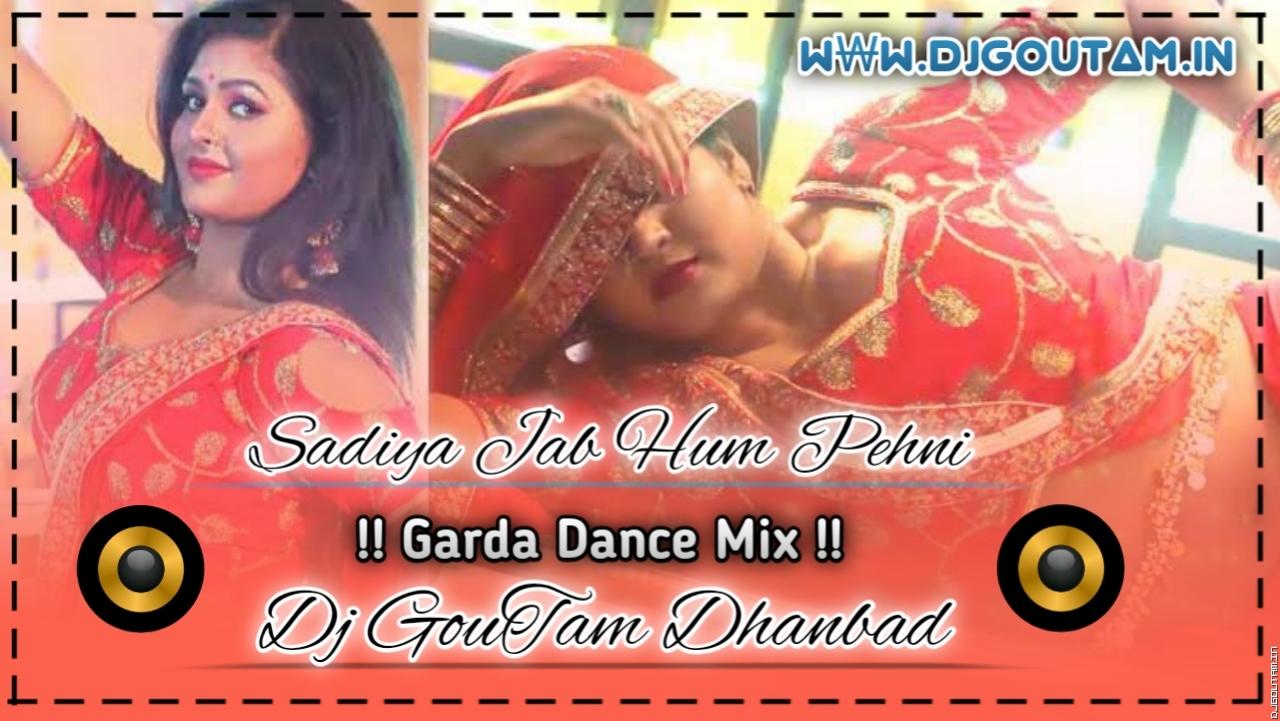 Sadiya Jab Ham Pehni[Garda Dance Mix]Dj GouTam Dhanbad.mp3