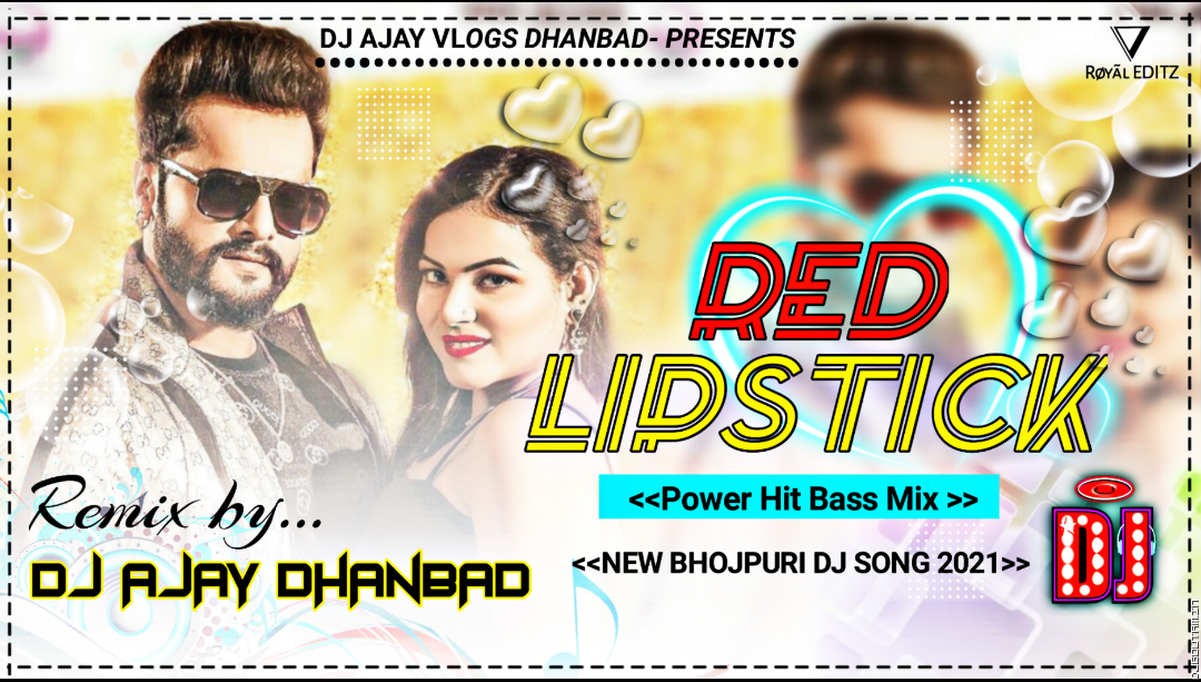 Red Lipistick -Khesari Lal[Power Hit Bass Mix] By Dj Ajay Dhanbad.mp3