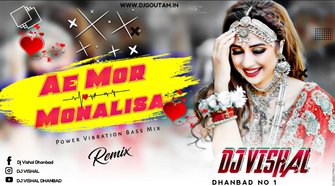 Old Khorta Dj Song Ae Mor Monalisa Power Vibration Bass Mix DjVishal Dhanbad.mp3