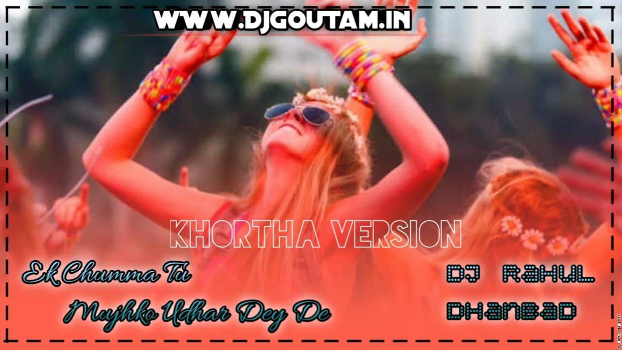 Ek Chumma Toy Hamra Udhar Dey De[Hard Dance Mix]Dj RaHul Dhanbad.mp3