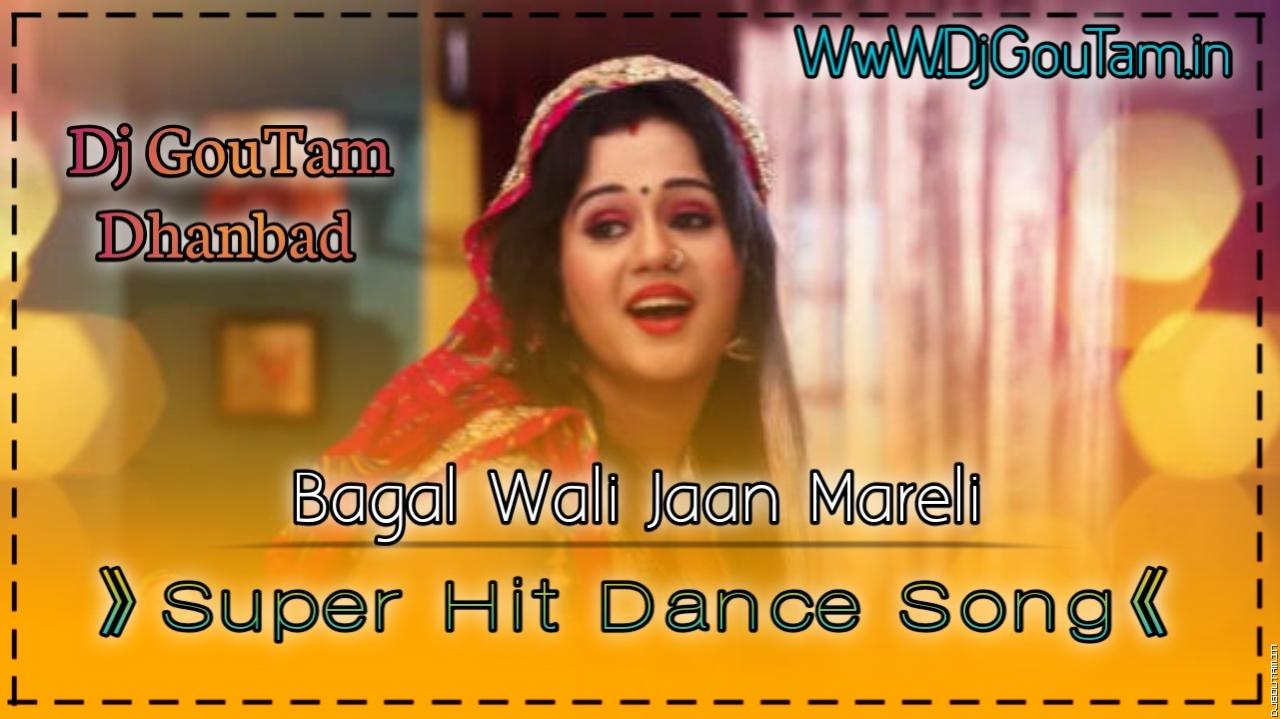 Bagal Wali Jaan Mareli -Super Hits Dance Song - DJ GOUTAM DHANBAD.mp3
