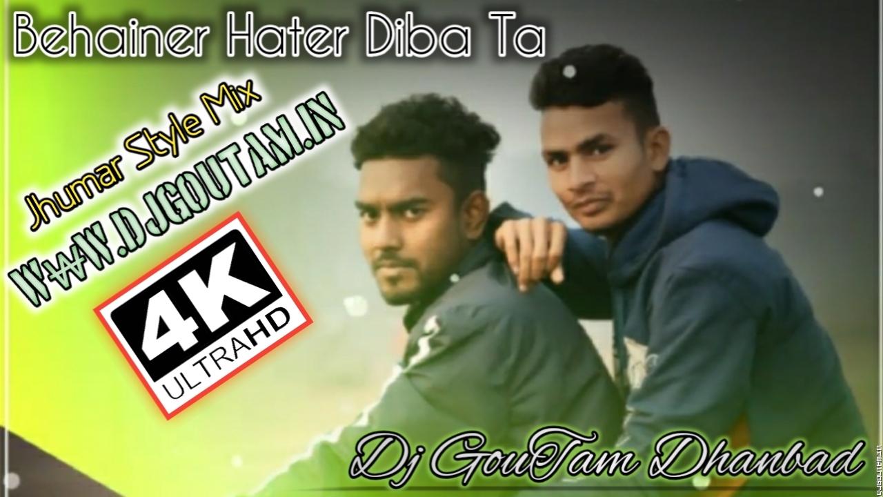 Behainer Hater Diba -Jhumar Style Mix- Dj GouTam Dhanbad- DjGoutam.In.mp3