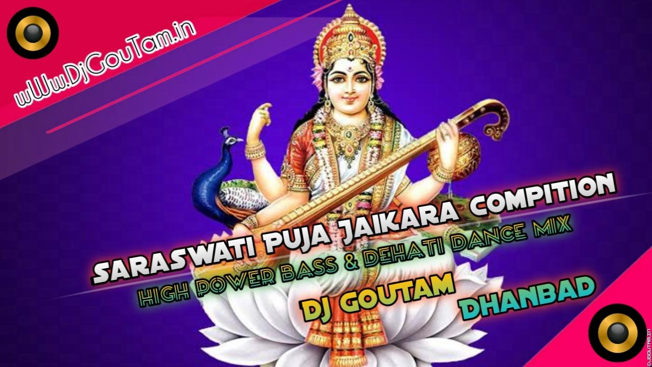 1st Saraswati Puja Compition[Jaikara Vs Dehati Dance Mix]Dj GouTam Dhanbad.mp3