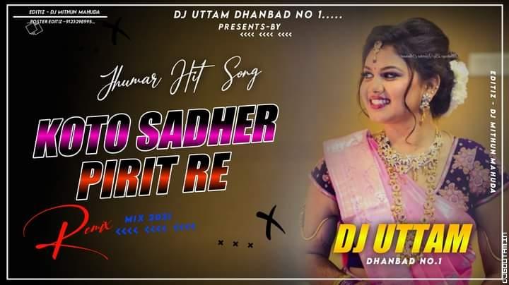 Koto Sadher Pirit Re New Purulia Jhumar Song Dj Uttam Dhanbad.mp3