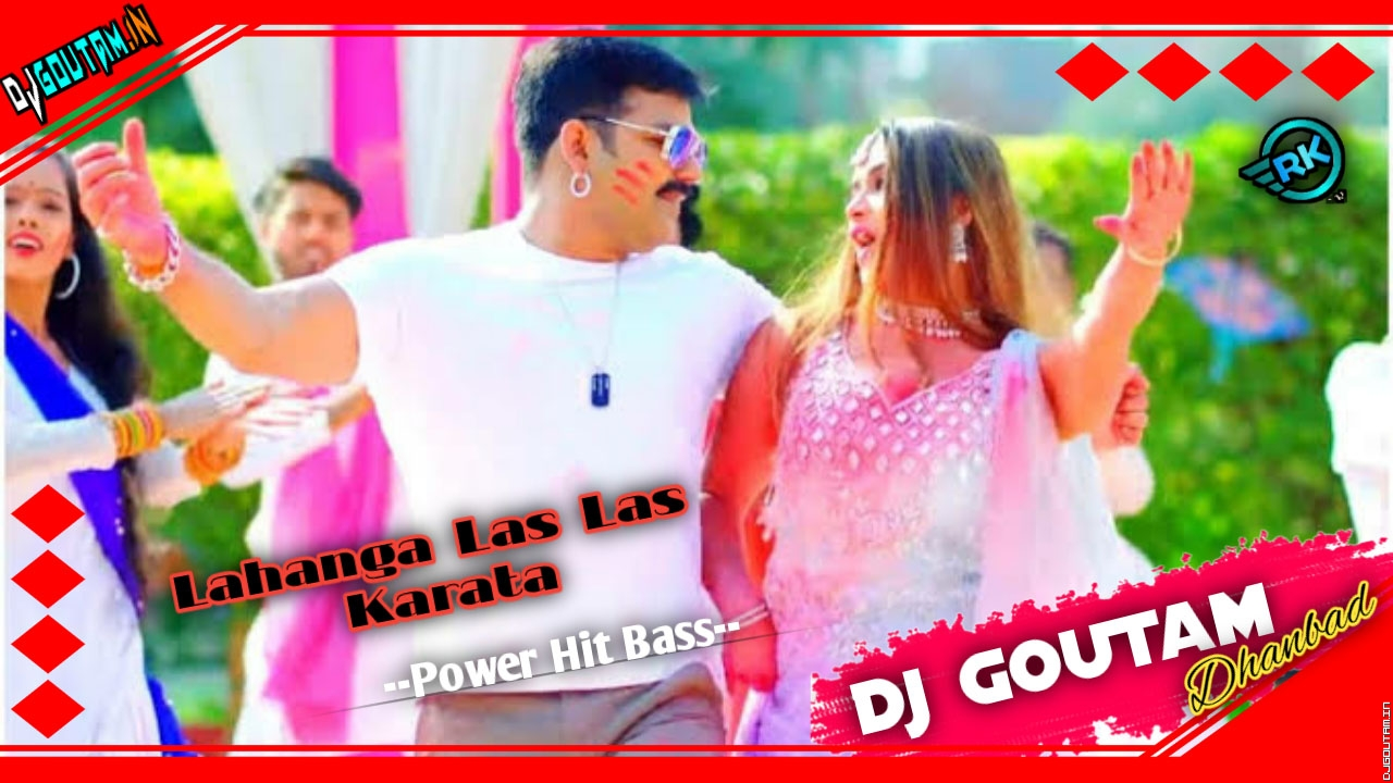 Lahangwa Las Las Karta [Power Hit Bass] Dj GouTam Dhanbad.mp3