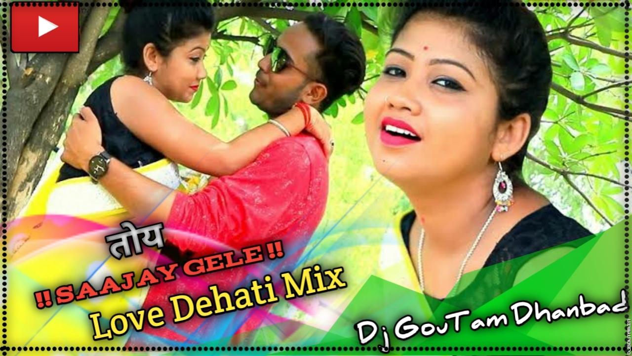 Saajay Gele Badi Garda Lagehe [Love Dehati Mix] Dj GouTam Dhanbad.mp3
