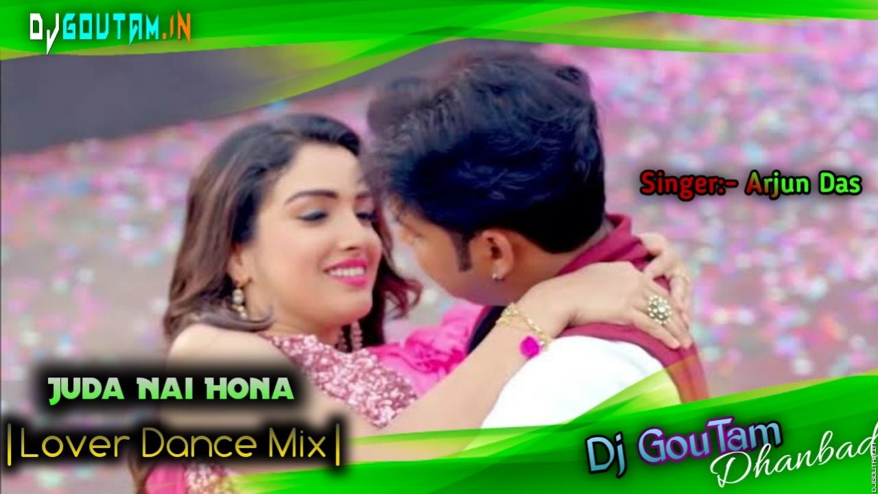 Juda Nai Hona - Lover Dance Mix - Dj GouTam Dhanbad.mp3