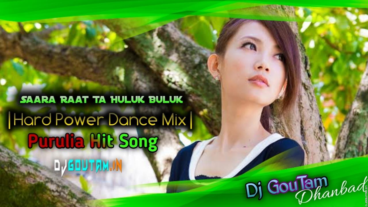 Saara_Raat_Ta_Huluk_Puluk-(Hard_Power_Dance_Mix)-Dj_Goutam_Dhanbad- DjGoutam.In.mp3