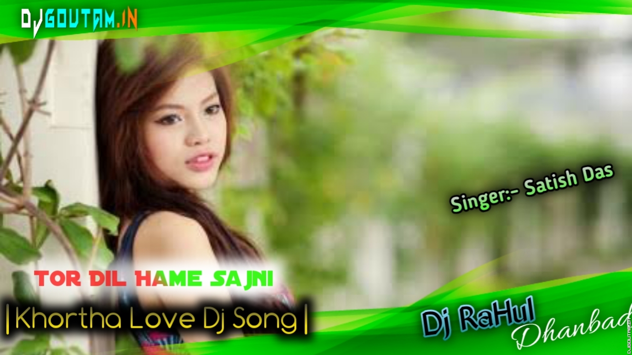 Tor Dil Me Hame Sajni[Love Bass Mix]Dj RaHul Dhanbad.mp3