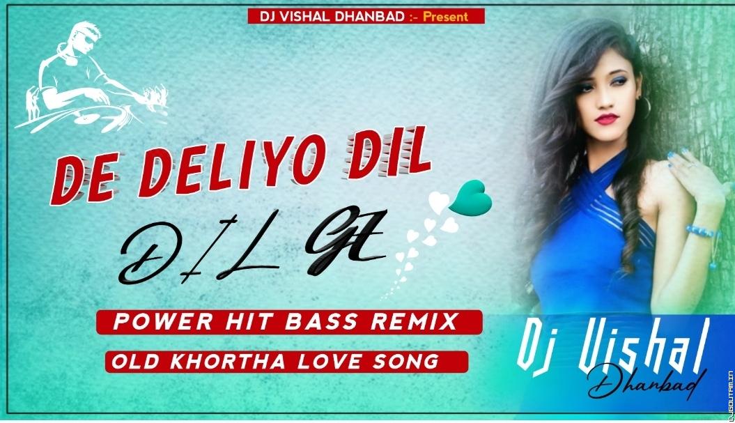 De Delio Dil Ge Power Hit Bass(Khortha Mast Mast Album Song) Dance Mix Dj Vishal Dhanbad DjGoutam.IN.mp3
