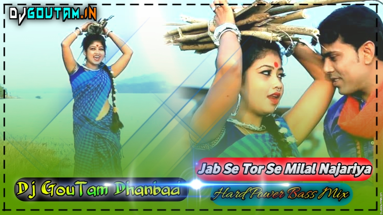 Tor Se Milal Najariya(Hard Power Bass Mix)Dj GouTam Dhanbad.mp3